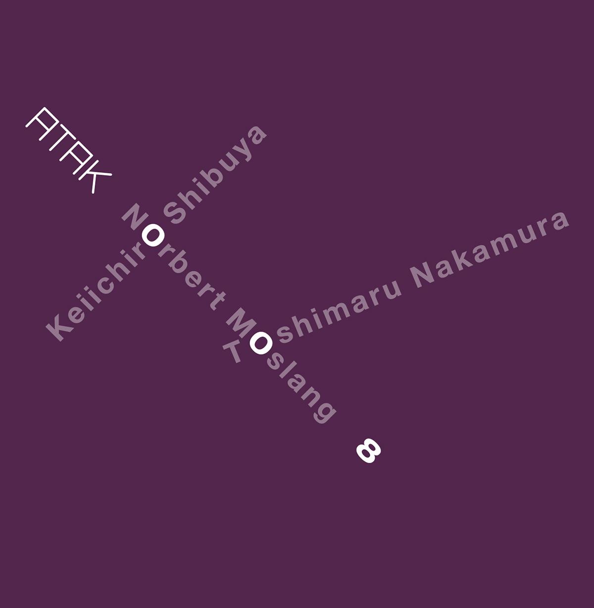 ATAK008 Keiichiro Shibuya+Norbert Moslang+Toshimaru Nakamura