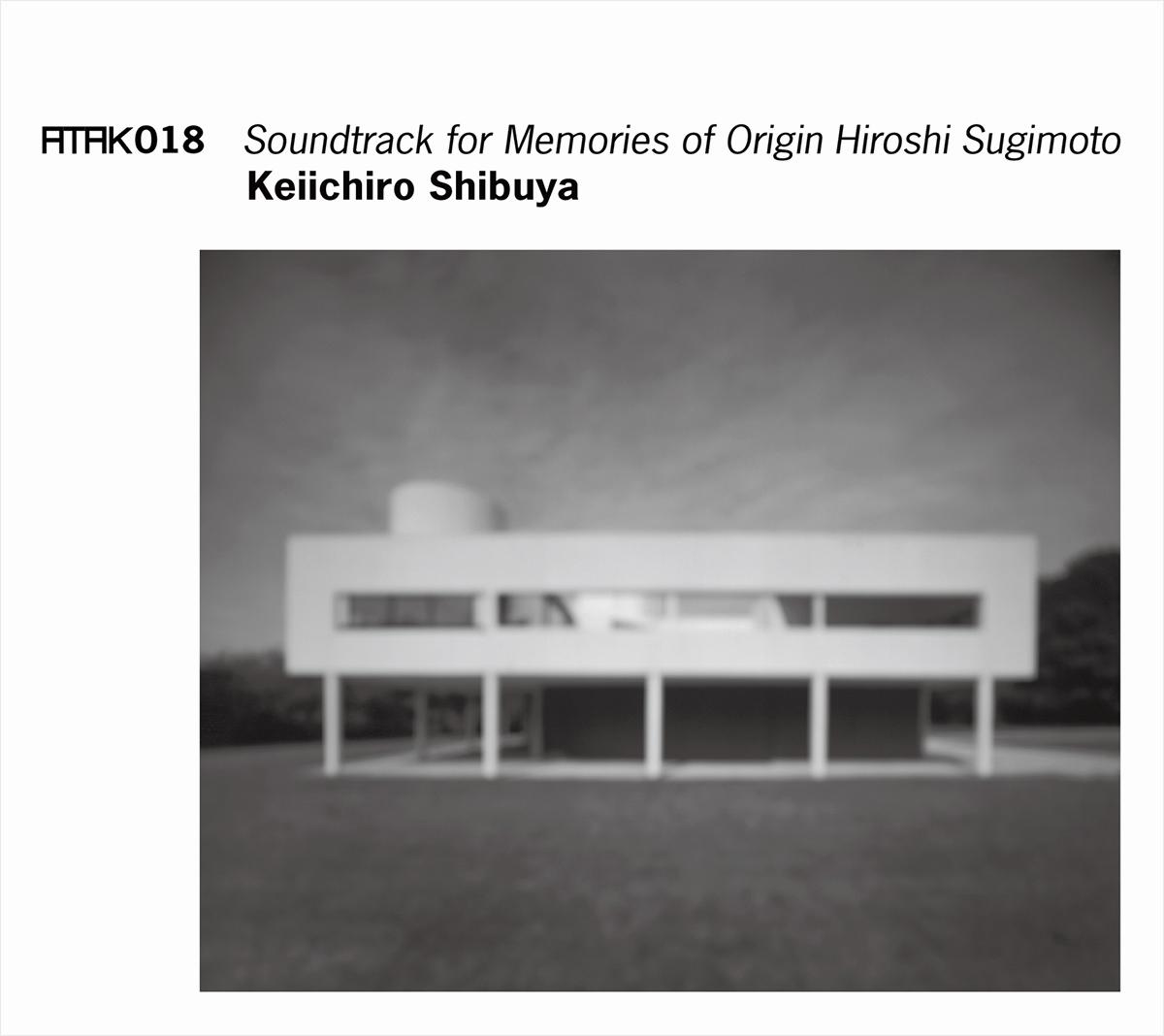 ATAK018 Soundtrack for Memories of Origin Hiroshi Sugimoto